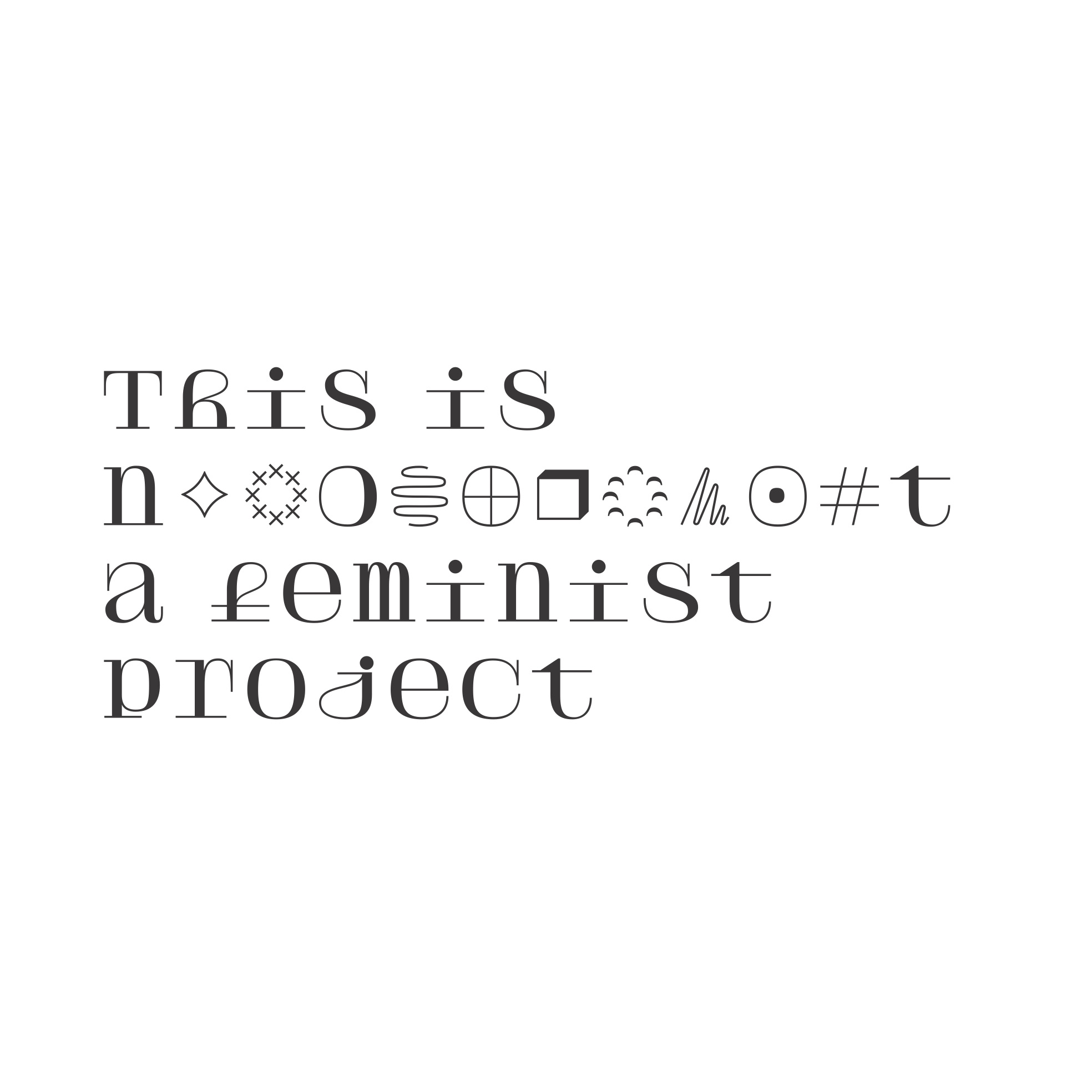 This is not a feminist project